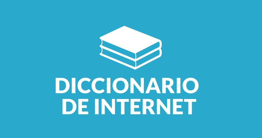 Brevísimo diccionario de Internet para emprendedores